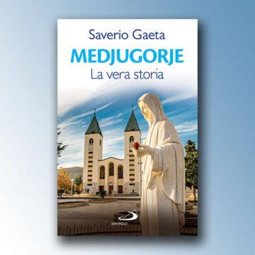 Medjugorje: La vera storia – di Saverio Gaeta – Edizioni San Paolo