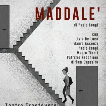 Roma, Teatro Trastevere – Maddalè – Dal 23 al 27 Settembre 2020