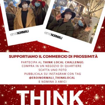 #eroinormali – Campagna di sensibilizzazione Think Local per sostenere il commercio locale