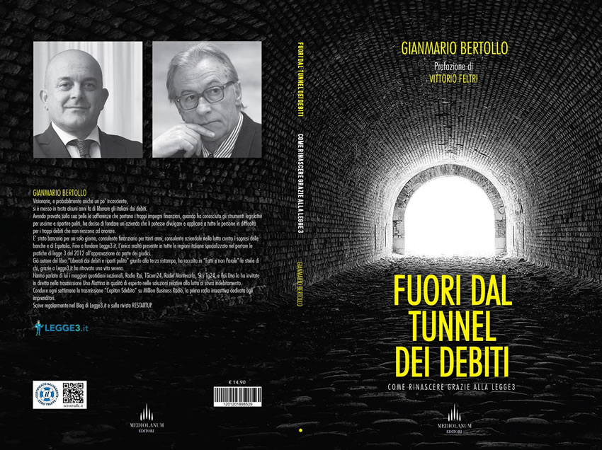 """""""Fuori dal tunnel dei debiti"""" – prefazione di Vittorio Feltri – il nuovo libro di Gianmario Bertollo, tra recessione, nuovo Codice della Crisi d'Impresa e covid-19"""