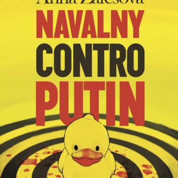 """""""Navalny contro Putin"""". Il primo saggio sull'oppositore russo e sulla fine del putinismo – Paesi Edizioni"""