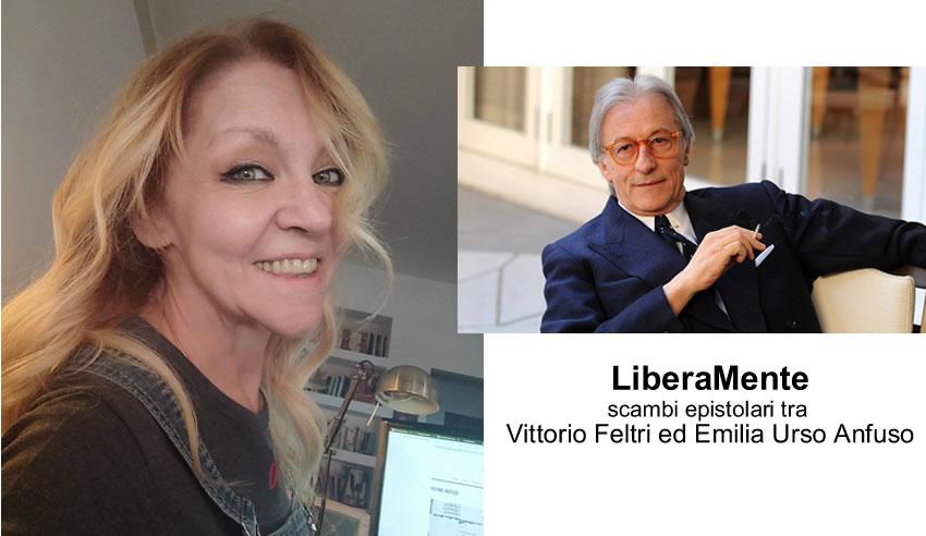 LiberaMente: scambi epistolari tra Vittorio Feltri ed Emilia Urso Anfuso – Riflessioni sulla libertà