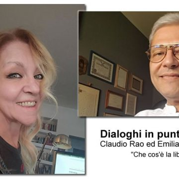 """""""Dialoghi in punta di piedi"""" – nuovo ciclo di trasmissioni video sui temi della vita – di Emilia Urso Anfuso e Claudio Rao – Che cos'è la Liberta'"""